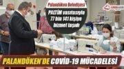 PALANDÖKEN'DE COVİD-19 MÜCADELESİ